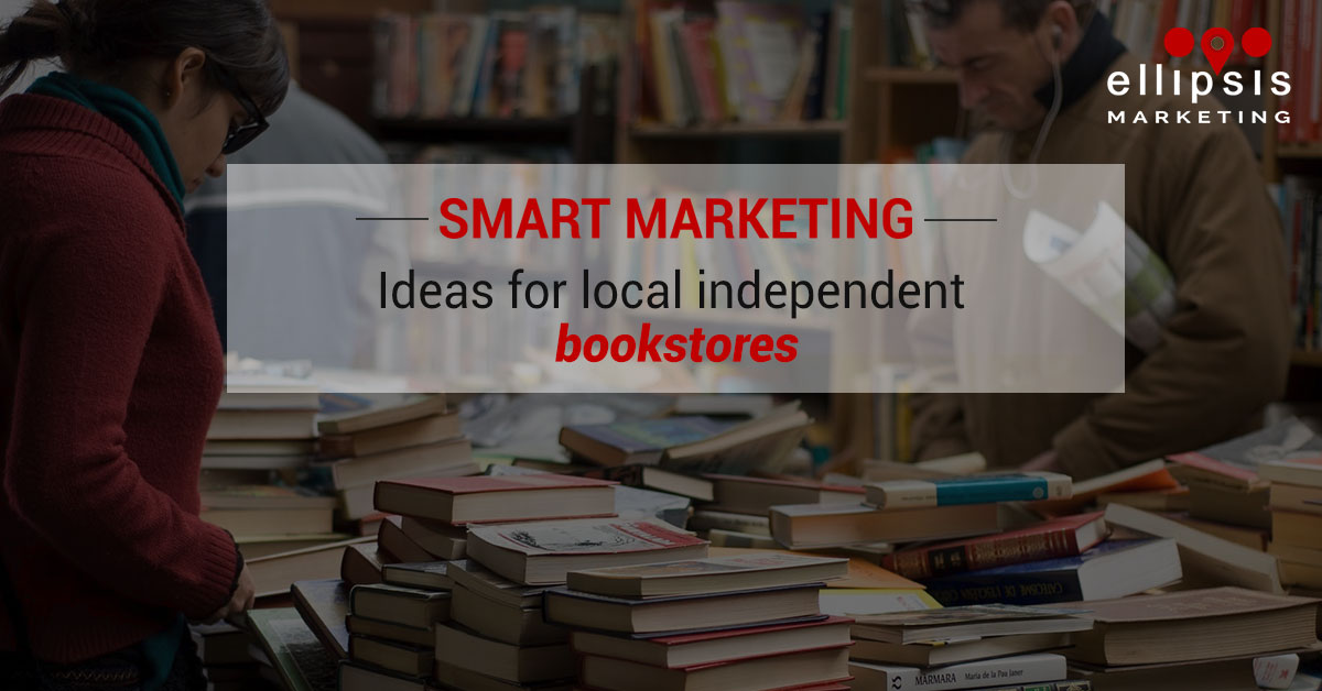 Smart marketing strategies you can use to grow your bookstore business
